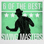 6 of the Best - Swing Masters by Various Artists