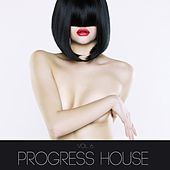 Play & Download Progress House, Vol. 6 by Various Artists | Napster