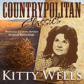 Play & Download Countrypolitan Classics - Kitty Wells by Various Artists | Napster