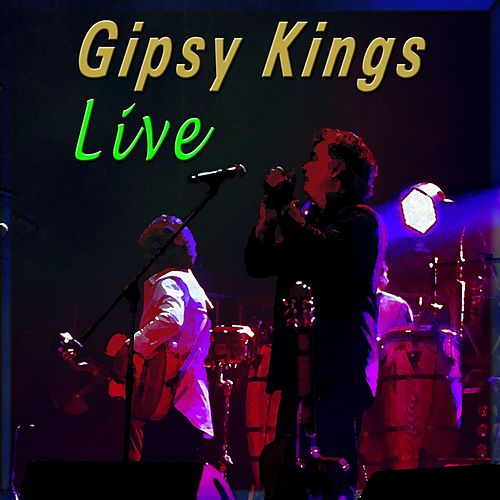 Play & Download Gipsy Kings (Live) by Gipsy Kings | Napster
