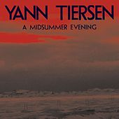 Play & Download Midsummer Evening by Yann Tiersen | Napster