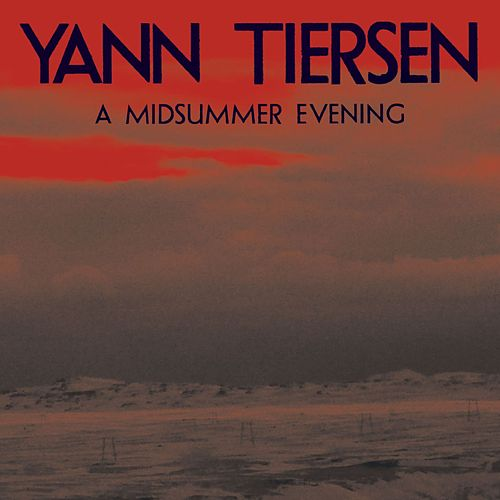 Midsummer Evening by Yann Tiersen