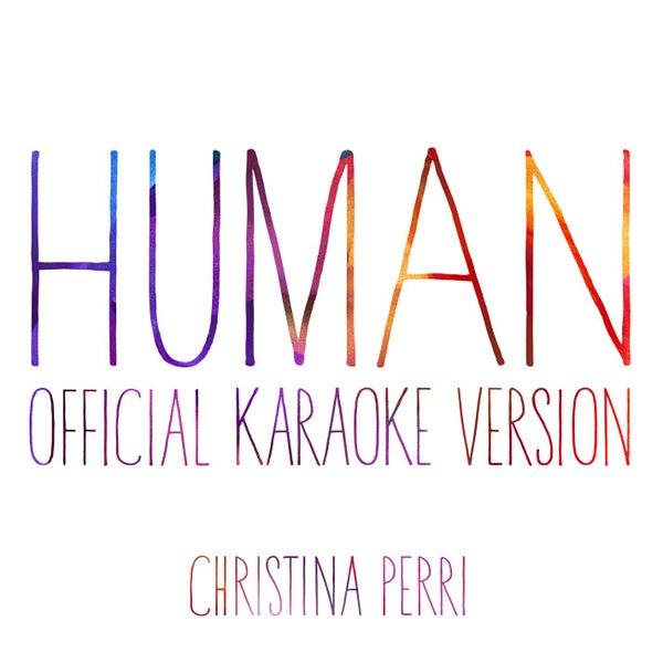 Human (Official Karaoke Version) (Single) By Christina Perri
