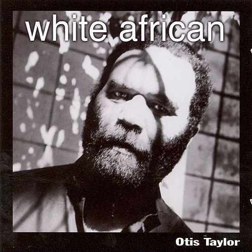 Play & Download White African by Otis Taylor   Napster