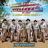 Play & Download En Tus Manos by Los Rieleros Del Norte | Napster