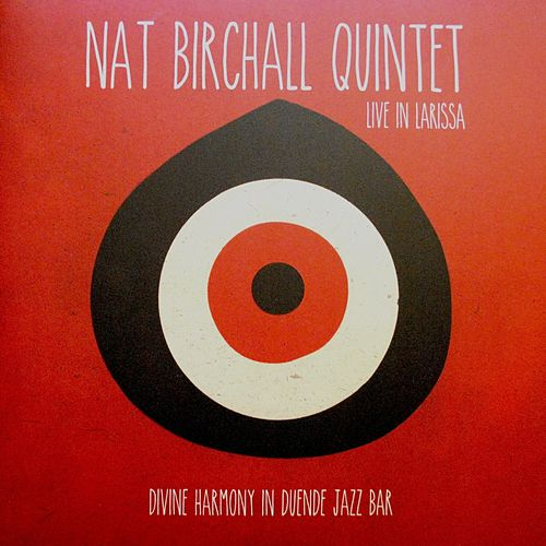 Play & Download Live in Larissa by Nat Birchall | Napster