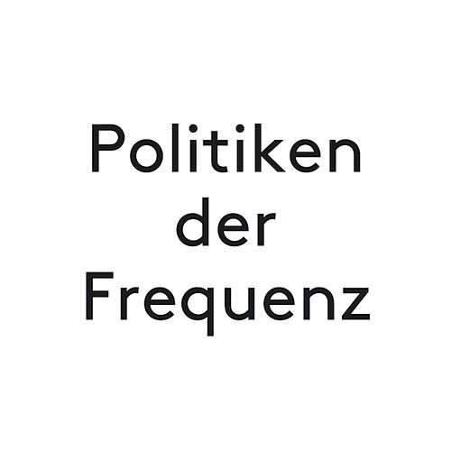 Play & Download Politiken der Frequenz by Marcus Schmickler | Napster