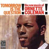 Play & Download Tomorrow Is The Question! by Ornette Coleman | Napster