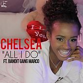 All I Do (feat. Bandit Gang Marco) by Chelsea