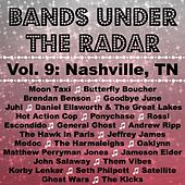 Play & Download Bands Under the Radar, Vol. 9: Nashville, TN by Various Artists | Napster