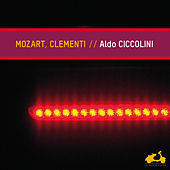 Play & Download Mozart, Clementi: Piano Sonatas & Fantasy by Aldo Ciccolini | Napster