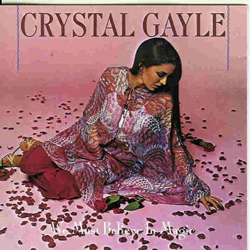 We Must Believe in Magic by Crystal Gayle