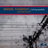 Play & Download Borodin & Tchaikovsky: String Quartets by Talich Quartet | Napster