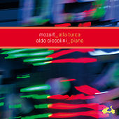 Play & Download Mozart: Alla Turca by Aldo Ciccolini | Napster