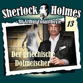 Play & Download Die Originale - Fall 13: Der griechische Dolmetscher by Sherlock Holmes | Napster