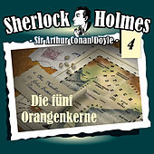 Play & Download Die Originale - Fall 04: Die fünf Orangenkerne by Sherlock Holmes | Napster