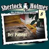 Play & Download Die Originale - Fall 08: Der Patient by Sherlock Holmes | Napster