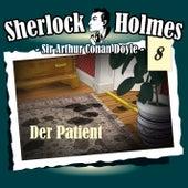 Die Originale - Fall 08: Der Patient by Sherlock Holmes
