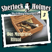 Play & Download Die Originale - Fall 03: Das Musgrave-Ritual by Sherlock Holmes | Napster