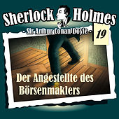 Play & Download Die Originale - Fall 19: Der Angestellte des Börsenmaklers by Sherlock Holmes | Napster