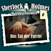 Die Originale - Fall 06: Das Tal der Furcht by Sherlock Holmes
