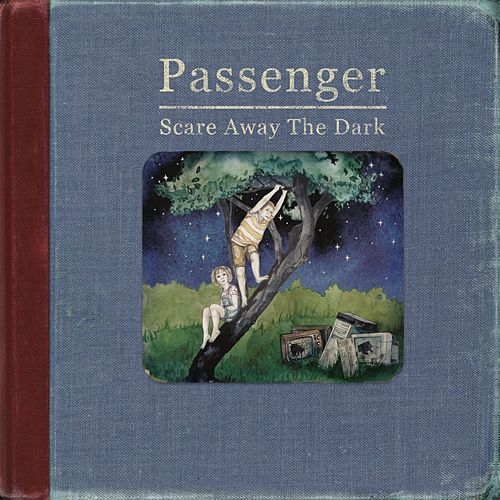 Play & Download Scare Away The Dark by Passenger | Napster