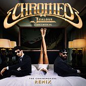 Jealous (The Chainsmokers Remix) by Chromeo