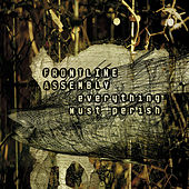Play & Download Everything Must Perish by Front Line Assembly   Napster