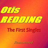 The First Singles of Otis Redding (Remastered) by Otis Redding