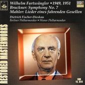 Play & Download Bruckner: Symphony No. 7 - Mahler: Lieder Eines Fahrenden Gesellen by Wilhelm Furtwängler | Napster