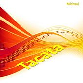 Play & Download Tacata by Michael (1) | Napster