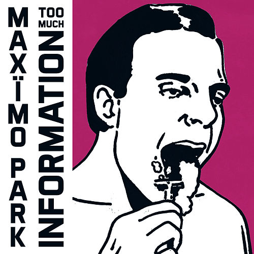 Play & Download Too Much Information by Maximo Park | Napster