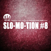 Play & Download Slo-Mo-Tion #8 - A New Chapter of Deep Electronic House Music by Various Artists | Napster