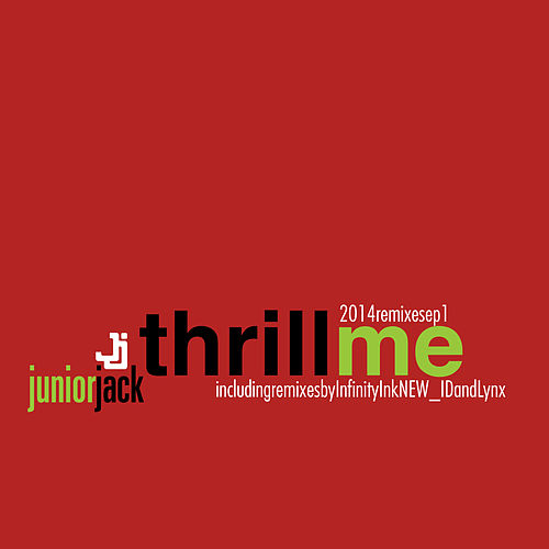 Play & Download Thrill Me 2014 Remixes EP1 by Junior Jack | Napster