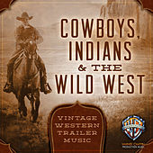 Play & Download Cowboys, Indians & the Wild West: Vintage Western Trailer Music by Hollywood Film Music Orchestra | Napster