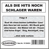 Play & Download Als die Hits noch Schlager waren Folge 8 by Various Artists | Napster