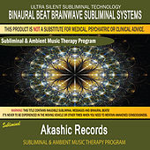 Play & Download Akashic Records - Subliminal and Ambient Music Therapy by Binaural Beat Brainwave Subliminal Systems | Napster