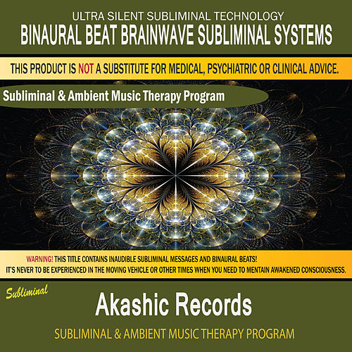 Akashic Records - Subliminal and Ambient Music Therapy by Binaural Beat Brainwave Subliminal Systems