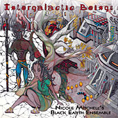 Intergalactic Beings by Nicole Mitchell's Black Earth Ensemble