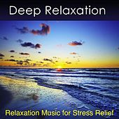 Play & Download Deep Relaxation - Relaxation Music for Stress Relief and Health by Harry Henshaw | Napster