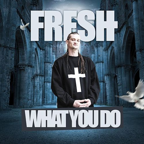 What You Do by Fresh