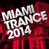 Play & Download Miami Trance 2014 - EP by Various Artists | Napster