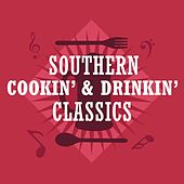 Southern Cookin' & Drinkin' Classics von Various Artists
