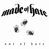 Out of Hate by Made Of Hate