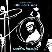 Play & Download Playing Guitar The Easy Way by Michael Chapman | Napster