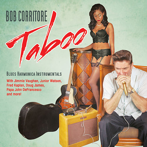 Play & Download Taboo by Bob Corritore | Napster