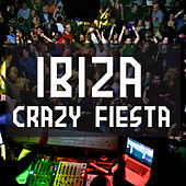Play & Download Ibiza Crazy Fiesta by Various Artists | Napster