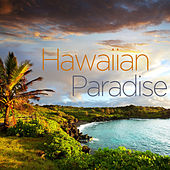 Hawaiian Paradise - 20 Songs for Beaches, Vacations, Luau Parties, Warm Weather, Relaxation, And More! by Various Artists