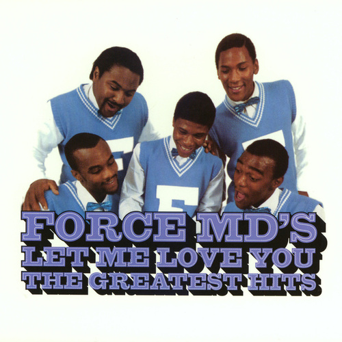 Play & Download Let Me Love You: The Greatest Hits by Force M.D.'s | Napster