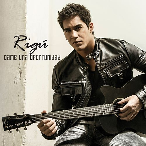 Play & Download Dame Una Oportunidad by Rigú | Napster